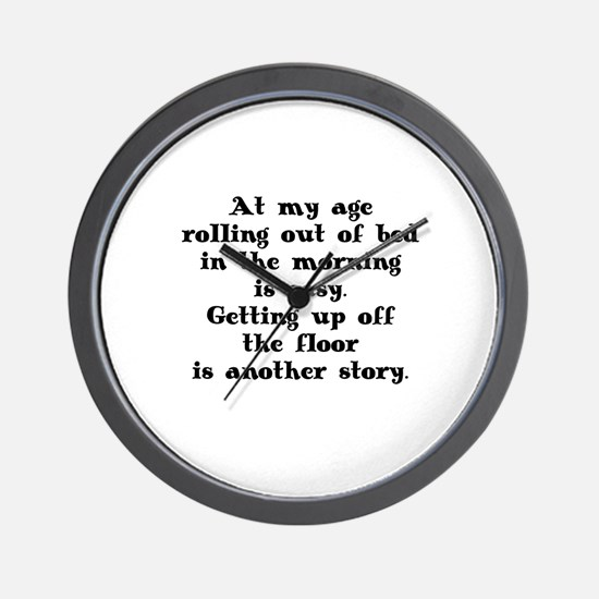SENIOR MOMENTS - AT MY AGE ROLLING OUT  Wall Clock