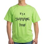 It's a Swimming Thing! Green T-Shirt