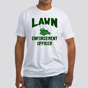 Lawn Enforcement Officer Fitted T-Shirt