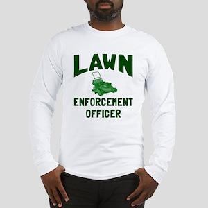 Lawn Enforcement Officer Long Sleeve T-Shirt