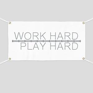 Work Hard/Play Hard Banner