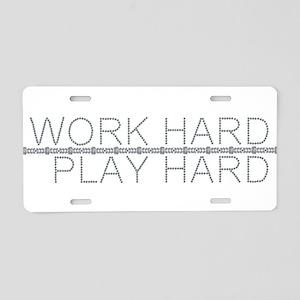 Work Hard/Play Hard Aluminum License Plate