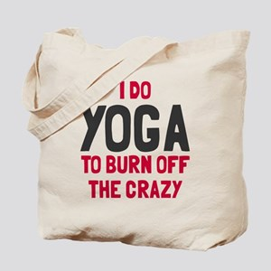 I do yoga to burn off crazy Tote Bag
