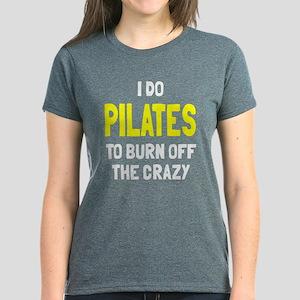 I do pilates to burn crazy Women's Dark T-Shirt