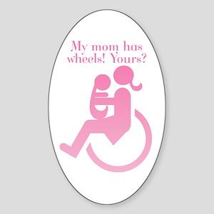 Mom has wheels! Oval Sticker