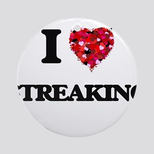 I love Streaking Ornament (Round)