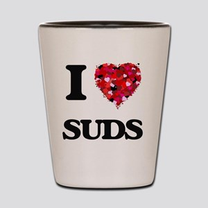 I love Suds Shot Glass