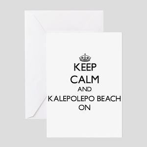 Keep calm and Kalepolepo Beach Hawa Greeting Cards