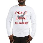 Peace Love Taekwondo Long Sleeve T-Shirt