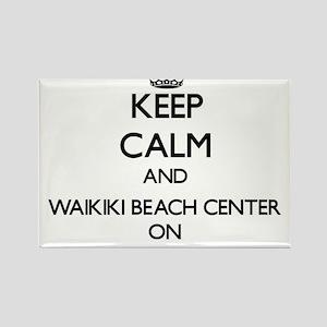 Keep calm and Waikiki Beach Center Hawaii Magnets