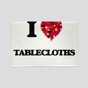 I love Tablecloths Magnets