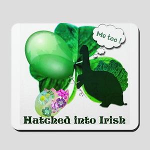 Hatched into Irish Mousepad
