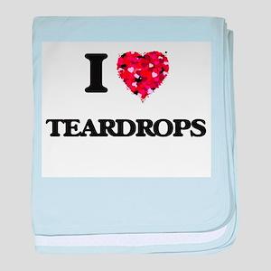 I love Teardrops baby blanket