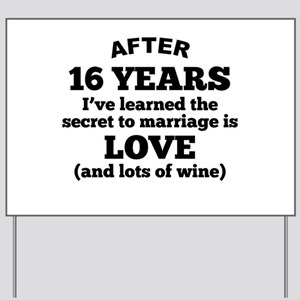 16 Years Of Love And Wine Yard Sign