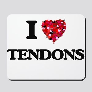 I love Tendons Mousepad