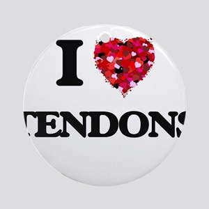 I love Tendons Ornament (Round)
