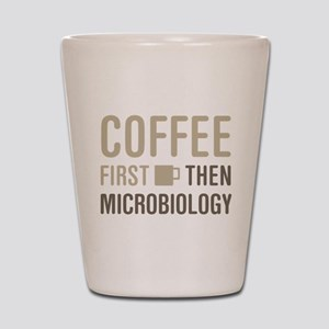 Coffee Then Microbiology Shot Glass