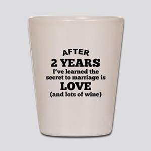 2 Years Of Love And Wine Shot Glass