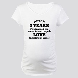 2 Years Of Love And Wine Maternity T-Shirt