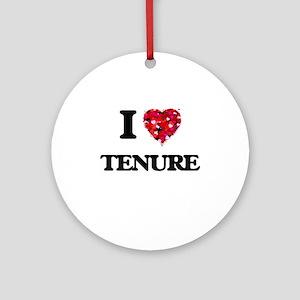 I love Tenure Ornament (Round)