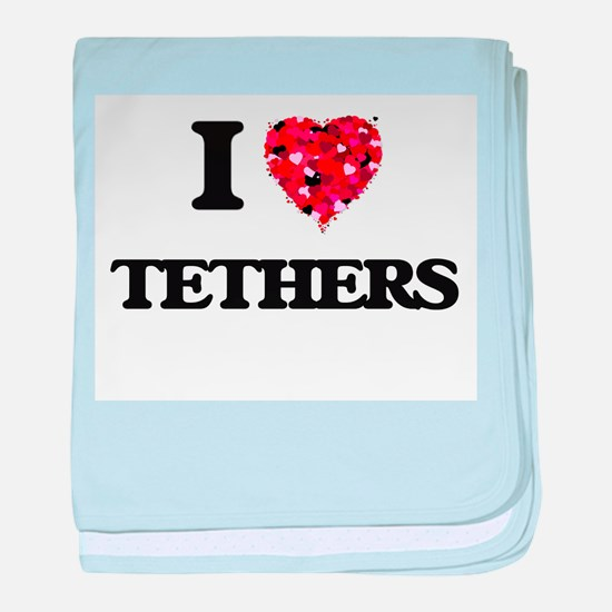 I love Tethers baby blanket