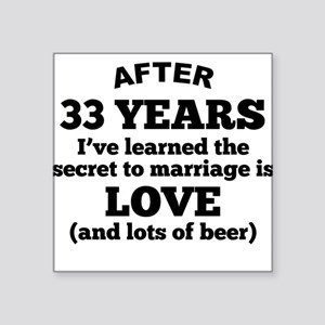 33 Years Of Love And Beer Sticker