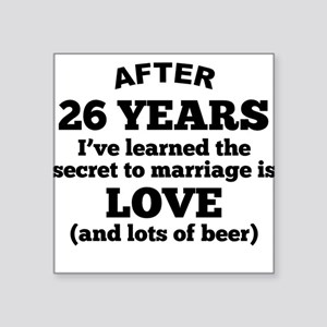 26 Years Of Love And Beer Sticker