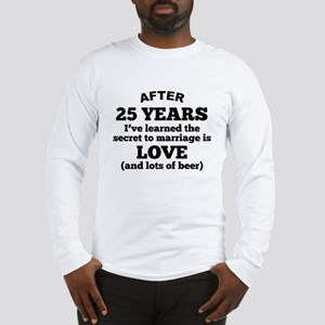 25 Years Of Love And Beer Long Sleeve T-Shirt
