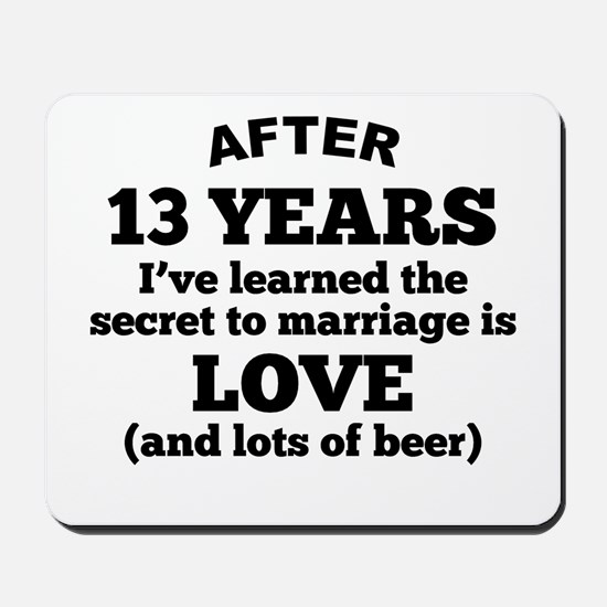 13 Years Of Love And Beer Mousepad