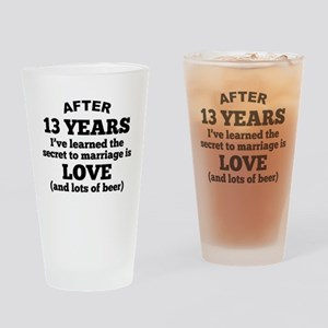 13 Years Of Love And Beer Drinking Glass