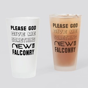 Please God Give Me Something New Wi Drinking Glass
