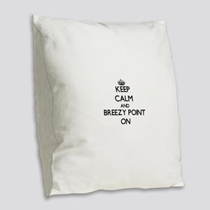 Keep calm and Breezy Point Mar Burlap Throw Pillow