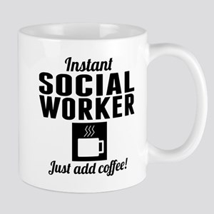Instant Social Worker Just Add Coffee Mugs