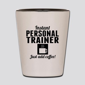 Instant Personal Trainer Just Add Coffee Shot Glas