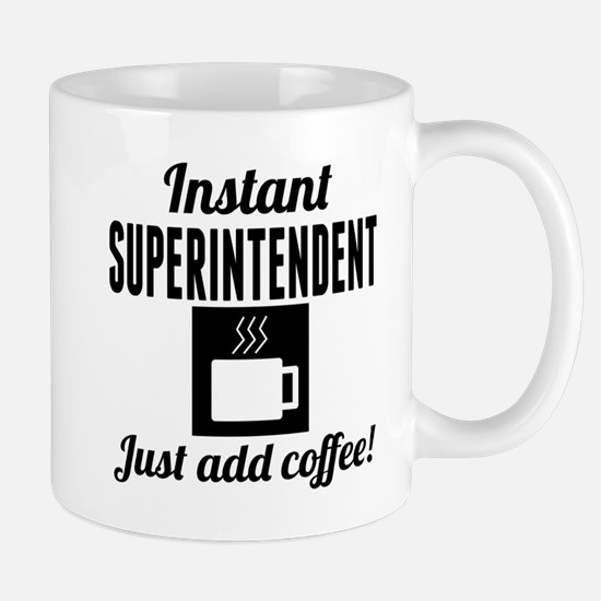 Instant Superintendent Just Add Coffee Mugs