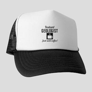 Instant Geologist Just Add Coffee Trucker Hat