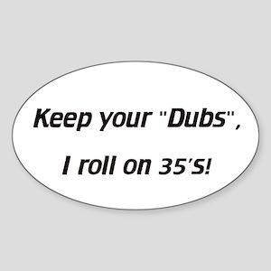I roll on 35's - Euro Oval Sticker