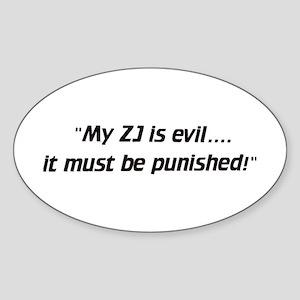 My ZJ is evil - Euro Oval Sticker