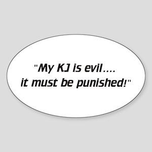 My KJ is evil - Euro Oval Sticker