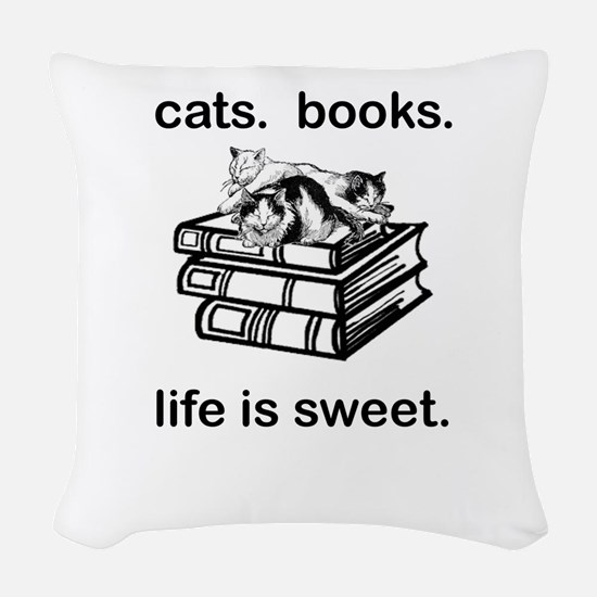 CATS.  BOOKS.  LIFE IS SWEET Woven Throw Pillow