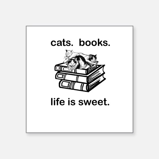 "CATS.  BOOKS.  LIFE IS SWEE Square Sticker 3"" x 3"""