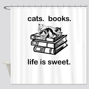 CATS.  BOOKS.  LIFE IS SWEET Shower Curtain