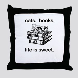 CATS.  BOOKS.  LIFE IS SWEET Throw Pillow