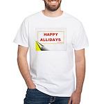 Happy Allidays White T-Shirt