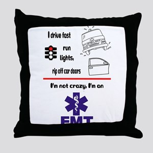 Not Crazy EMT Throw Pillow
