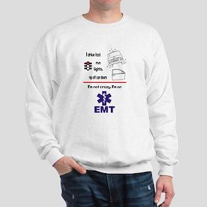 Not Crazy EMT Sweatshirt