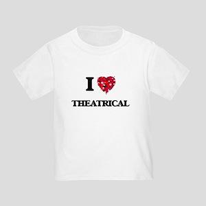 I love Theatrical T-Shirt