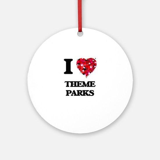 I love Theme Parks Ornament (Round)