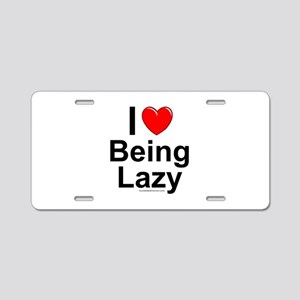 Being Lazy Aluminum License Plate