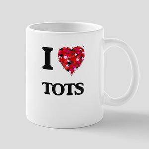 I love Tots Mugs